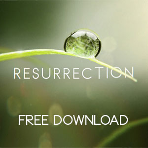 Resurrection – Small Group Audio Discussion Starter